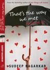 Thats the way we meet ...kya life hogi set?