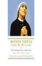 Mother Teresa-Come Be My Light