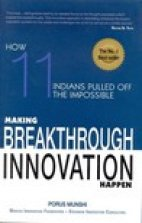 Making Breakthrough Innovation Happen