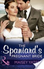 The Spaniards Pregnant Bride