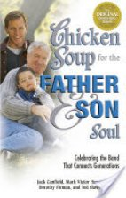 Chicken Soup For The Father & Son Soul (Bhag 2)