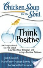 Chicken Soup For the Soul Think Positive (Bhag 1)