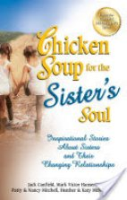 Chicken Soup For The Sister's Soul (Bhag 1)