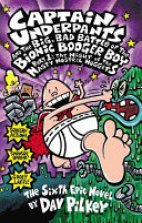 Captain Underpants- And the big,bad Battle of the Bionic Booger boy(Part 1, Sixth Epic)