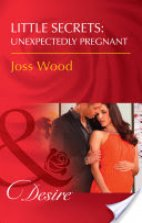 Little Secrets: Unexpected Pregnant
