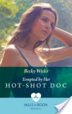 Tempted by her Hot -shot DOC