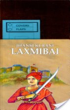 Biography Of Jhansi Ki Rani Laxmibai.
