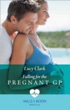 Falling for the Pregnant GP