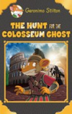Geronimo Stilton - The Hunt For The Colosseum Ghost.