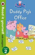 Peppa Pig - Daddy Pig's Office. (Level  2)