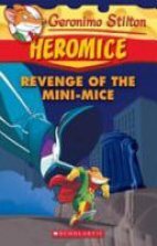Geronimo Stilton - Heromice -Revenge of the Mini-mice(11)