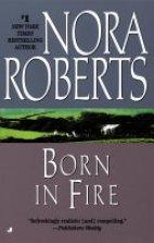 Born in Fire ( Irish Born Triology 1)