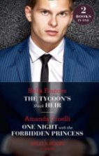 The Tycoon's shock heir / One Night with the Forbidden Princess