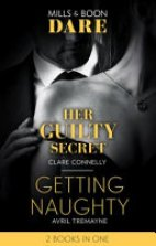 Her Guilty secret / Getting Naughty