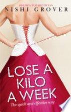 Loose a Kilo a week.