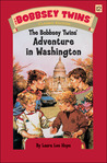 The Bobbsey Twins Adventure In Washington