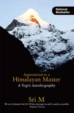 Apprenticed To A Himmalayan Master - A Yogis Autob